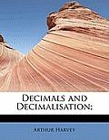 Decimals and Decimalisation;