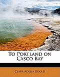 To Portland on Casco Bay
