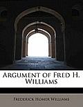 Argument of Fred H. Williams