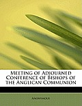 Meeting of Adjourned Conference of Bishops of the Anglican Communion