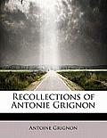 Recollections of Antonie Grignon