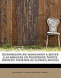 Commission Du Monument Lever La M Moire de Nicephore Ni Pce: Rapport PR Sent Au Conseil Munici