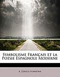 Symbolisme Francais Et La Poesie Espagnole Moderne