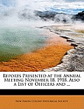 Reports Presented at the Annual Meeting November 18, 1918. Also a List of Officers and ...