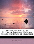 Annual Reports of the Selectmen, Treasurer, Highway Agents, and Board of Education