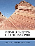 Melville Weston Fuller: 1833-1910