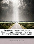 Bellevue, Larimer & Saint Mary, Their History, Location, Description and Advantages