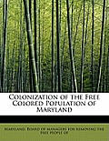 Colonization of the Free Colored Population of Maryland
