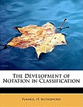The Development of Notation in Classification