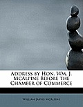 Address by Hon. Wm. J. McAlpine Before the Chamber of Commerce