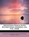 Modifying Osaga Fund Restrictions: Hearing...on H.R. 10328