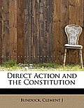 Direct Action and the Constitution