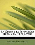 La Culpa y La Espiaci N: Drama En Tres Actos