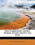 DOS Carboners: Judici Verbal En Un Aacte y En Vers