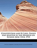 Constitution and by Laws, Passed and Adopted by the Members on Sunday, June 13th, 1915