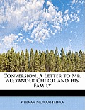 Conversion, a Letter to Mr. Alexander Chirol and His Family