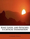 Kant Lotze, and Ritschel: A Critical Examination
