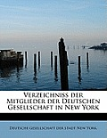 Verzeichniss Der Mitglieder Der Deutschen Gesellschaft in New York
