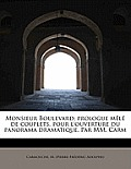 Monsieur Boulevard; Prologue Mele de Couplets, Pour L'Ouverture Du Panorama Dramatique. Par MM. Carm