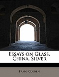 Essays on Glass, China, Silver