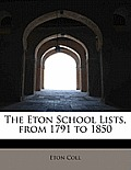 The Eton School Lists, from 1791 to 1850