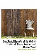 Genealogical Memories of the Kindred Families of Thomas Cranmer and Thomas Wood
