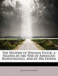 The History of William Feeter, a Soldier in the War of American Independence, and of His Father
