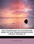The Chartulary of Cockersand Abbey of the Premonstratensian Order, Volume II