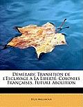 Demerary, Transition de L'Esclavage a la Liberte: Colonies Francaises, Future Abolition