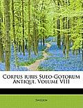 Corpus Iuris Sueo-Gotorum Antiqui, Volume VIII