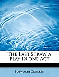 The Last Straw a Play in One Act