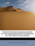Twenty-Seventh Annual Report of the Commissioner of Railroads of the State of Michigan