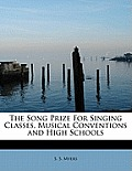 The Song Prize for Singing Classes, Musical Conventions and High Schools