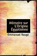 Memoire Sur L'Origine Egyptienne