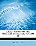 A Dictionary of the Bengalee Language, Volume II