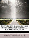 Forty-Thirty Annual Report of the State Horticultural Society of Missouri