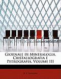 Giornale Di Mineralogia, Cristallografia E Petrografia, Volume III