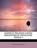 Codices Palatini Latini Bibliothecae Vaticanae, Tomus I