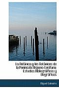 La Botanica y Los Botanicos de La Peninsula Hispano-Lusitana: Estudios Bibliograficos y Biograficos