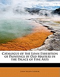 Catalogue of the Loan Exhibition of Paintings by Old Masters in the Palace of Fine Arts