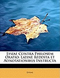 Lysiae Contra Philonem Oratio: Latine Reddita Et Adnotationibus Instructa