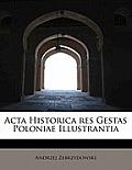 ACTA Historica Res Gestas Poloniae Illustrantia