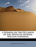 A Sermon on the Occasion of the Death of General William Harrison