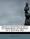 Oration Delivered by REV. J. W. Armstrong, at Lowville, N. Y., July 4th, 1861