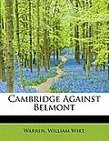 Cambridge Against Belmont