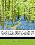Montcalm Et La Defense Du Canada [Microforme]: Reponse Au Discours de Reception de N. Christophe Al