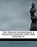 The French Revolution: A Political History, 1789-1804, Volume IV