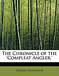 The Chronicle of the 'Compleat Angler.'