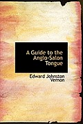 A Guide to the Anglo-Salon Tongue