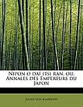 Nipon O Dai Itsi Ran, Ou, Annales Des Empereurs Du Japon